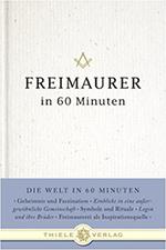 Freimaurer in 60 Minuten - Philip Militz